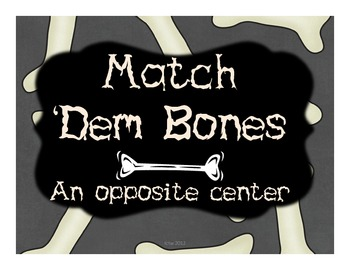 Match 'Dem Bones - opposites center