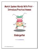 Match Spoken Words with Print: Introduce/Practice/Assess - Kindergarten