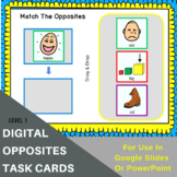 No Print Opposites Interactive Digital Task Cards - L1 Mat
