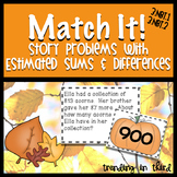 Match it! - Story problems with estimated sums & differences