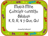 Match mine: Spanish Syllables K, D, R, V , Que and Qui