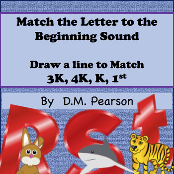 Match the Letter to the Beginning Sound, Draw a Line, 3K,4K, K, 1st, (K3)