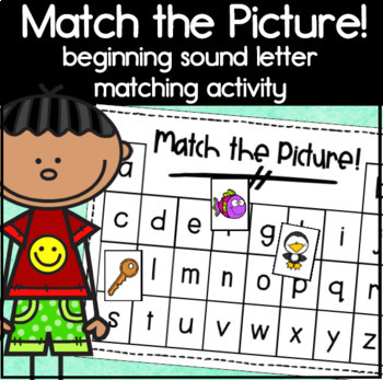 Match the Picture! Kindergarten Beginning Sound and Letter Matching Activity