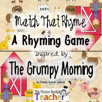 Match the Rhyme Activity inspired byThe Grumpy Morning by Pamela Duncan Edwards