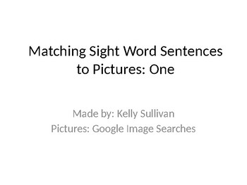 Match the Simple Sight Word Sentences to the Picture: ONE