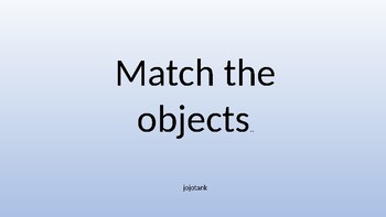 Match the objects.