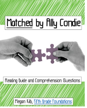 Matched Ally Condie Comprehension Questions/Reading Guide