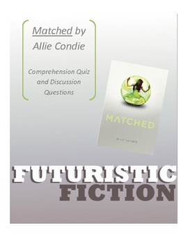 Matched by Ally Condie -- Comprehension Quiz and Discussion Questions