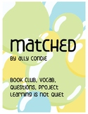 Matched by Ally Condie (Dystopian Fiction Novel Study, Vocabulary, Project)