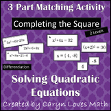 Solving Quadratic Equations by Completing the Square- 2 Levels-Matching Activity