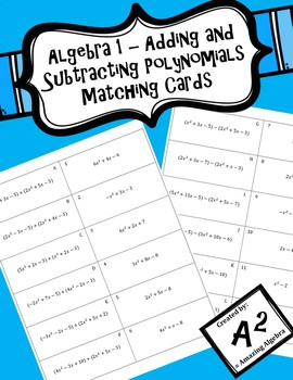 Algebra 1 - Adding and Subtracting Polynomials Matching Cards