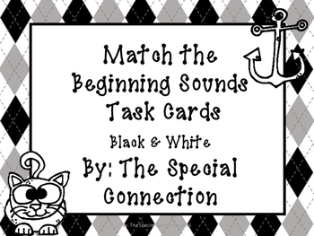 Matching Beginning Sounds Task Cards:Black and White