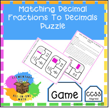 Matching Decimal Fractions To Decimals - Puzzle - (4.NF.6)