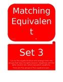 Matching Equivalent Equations Set 3