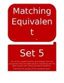 Matching Equivalent Equations Set 5