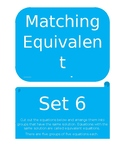 Matching Equivalent Equations Set 6