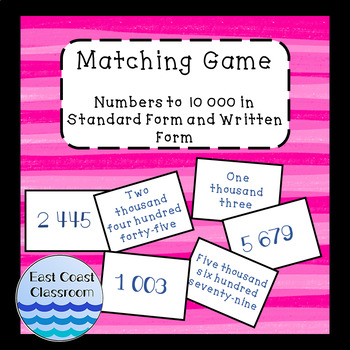 Matching Game- Numbers to 10 000 in Standard Form and Written Form
