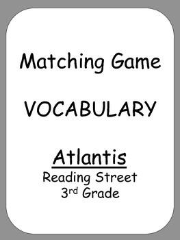 Matching Game  VOCABULARY  Atlantis  Reading Street 3rd Grade