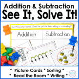 Addition and Subtraction with Pictures: See It, Solve It!
