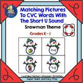 Matching Pictures To CVC Words With The Short U Sound     Lifesaver Activity