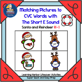 Matching Pictures to CVC Words With The Short E Sound      Life Saver Activity