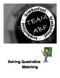 Matching:  Solving Quadratic Equations