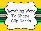 Matching Word to Shape Clip Cards