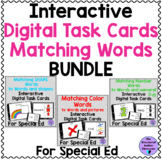 Matching Words Digital Task Card BUNDLE for Special Educat