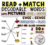 Matching Words to Pictures Short Vowels: CVC Blends Digrap