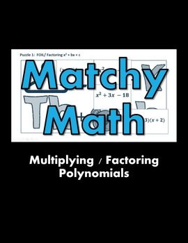 Matchy Math:  Multiplying / Factoring Polynomials Game