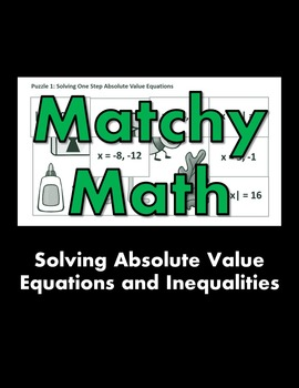 Matchy Math:  Solving Absolute Value Equations and Inequalities Game