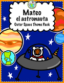 Mateo el astronauta Outer Space Theme Pack Spanish Resources