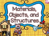 Materials, Objects and Structures