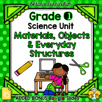 Materials, Objects and Everyday Structures – Grade 1 Science Unit