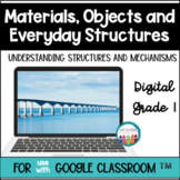 Materials Objects and Everyday Structures Grade 1 Science for use with Google™