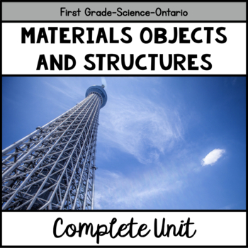 Materials, Objects and Everyday Structures (Grade One Ontario Science)