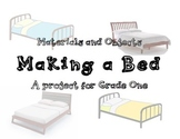 Materials and Objects - Making a Bed