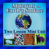 Materials on Earth's Surface - Two Lesson Mini-Unit