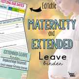Maternity and Extended Leave Binder *EDITABLE*
