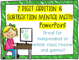Math 2 Digit Addition and Subtraction Mental Math PowerPoint