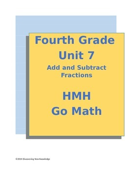 Go Math - 4th Grade Unit 7 Add and Subtract Fractions