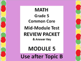Grade 5 Math Common Core CCSS Module 5 Mid-MODULE Test Review Packet & Ans. Key