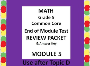 Grade 5 Math Common Core CCSS Module 5 End-of-MODULE Test Review  & Ans. Key