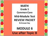 Grade 5 Math Common Core CCSS Module 6 Mid-Module Test Review Packet & Ans. Key