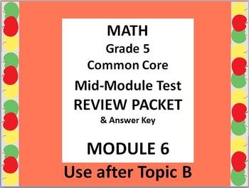 Math 5 Common Core CCSS Module 6 Mid-Module Test Review Pa