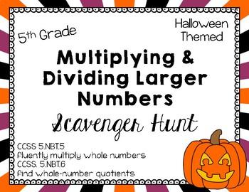Math - 5th Grade Halloween Multiplying & Dividing Larger Numbers Scavenger Hunt