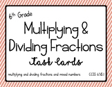 Math - 6th grade Multiplying & Dividing Fractions Task Cards