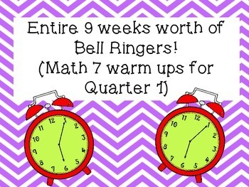 Math 7 Bell Ringers for Quarter 1 (Entire 9 weeks of warm ups)
