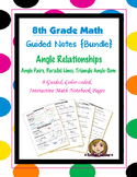 Math 8 Guided Interactive Math Notebook (Bundle): Angle Pair Relationships
