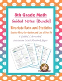 Math 8 Guided Interactive Math Notebook (Bundle): Bivariate Data & Scatter Plots